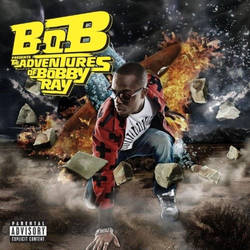 B.o.B Presents: The Adventures of Bobby Ray 2010 Album Cover