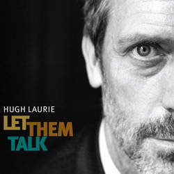 Hugh Laurie - Let Them Talk Album Cover