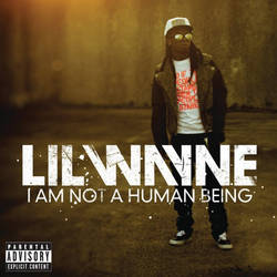 Lil Wayne - I Am Not a Human Being (2010)