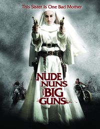 Nude Nuns with Big Guns (2010) Poster
