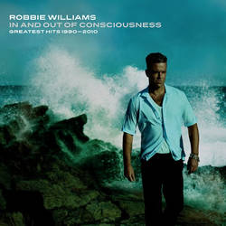 Robbie Williams - In and Out of Consciousness: The Greatest Hits Album Cover
