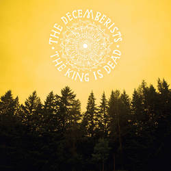 The Decemberists - The King Is Dead poster