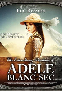 The Extraordinary Adventures of Adele Blanc-Sec Poster