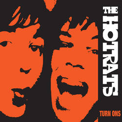 The Hotrats - Turn Ons 2010 Album Cover