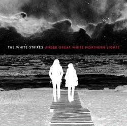 The White Stripes Under Great White Northern Lights 2010 Album Cover